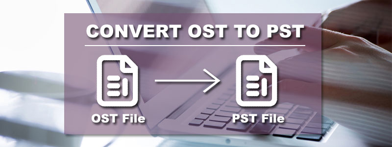 3 Easy Methods to Convert OST to PST in Outlook