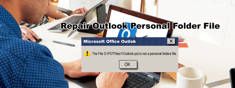 Repair Outlook Personal Folder File