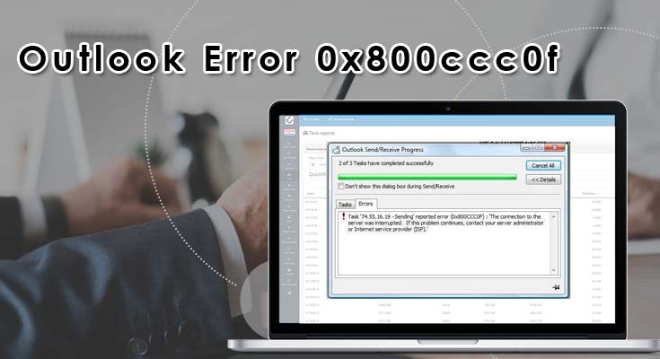 Troubleshoot Outlook Error 0x800ccc0f- One of Frequent Errors in Outlook