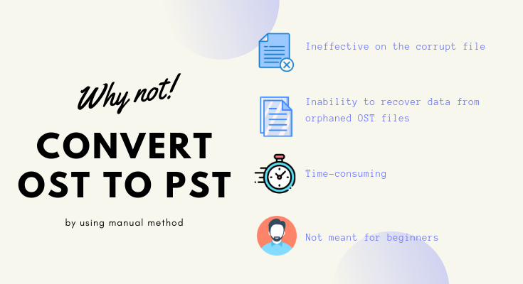 Reasons to Avoid Manual Methods to Convert OST to PST