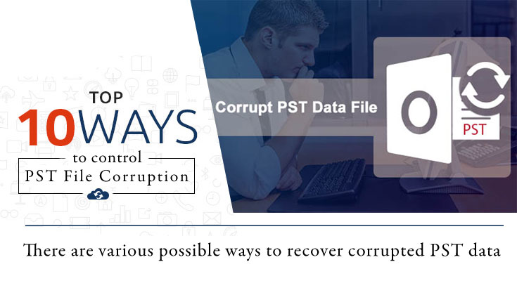 Top 10 Ways to Control PST File Corruption