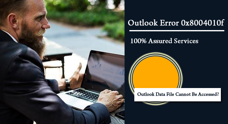 What Are the Methods to Fix Outlook Error 0x8004010f – Outlook Data File Cannot Be Accessed?