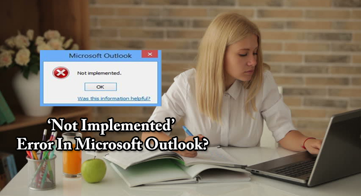 What Are The Ways To Get Rid of 'Not Implemented' Error In Microsoft Outlook?