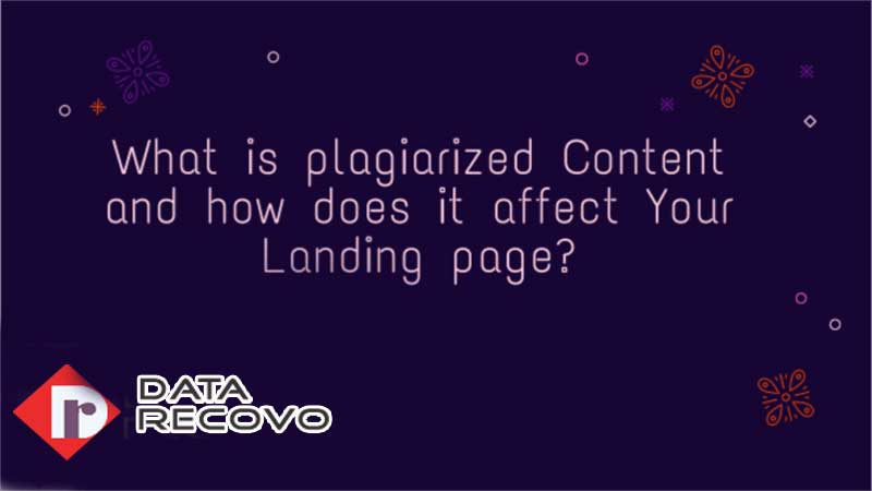 What is Plagiarized Content and How Does it Affect Your Landing Page?