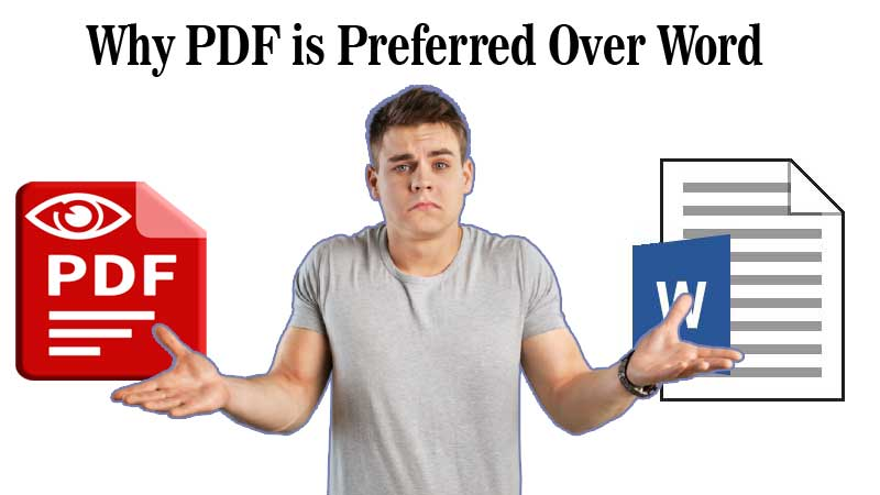 Top Reasons Why You Should Prefer PDF over Word Format