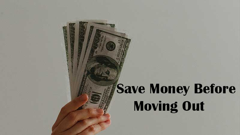 Saving Money Before You Moving Out of Your Parents House